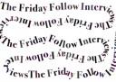 Friday Follow Interviews